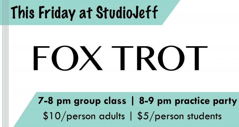 Fox Trot Group Class This Friday